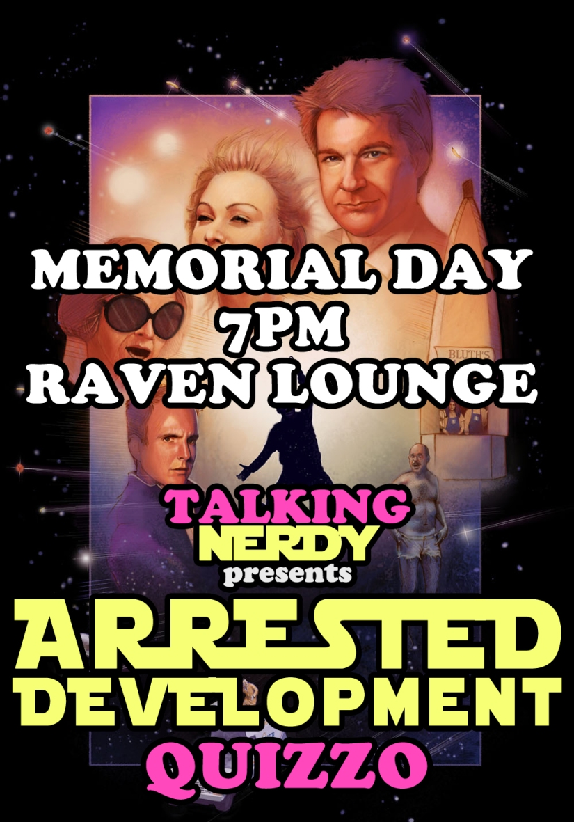 Memorial Day: Arrested Development Quizzo at Raven Lounge