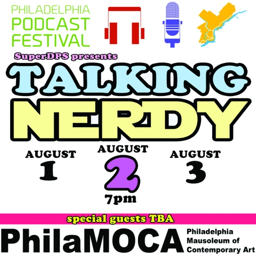 Talking Nerdy at the Philly Podcast Festival August 2nd!