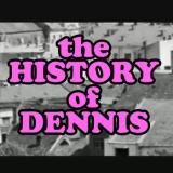 HistoryofDennis