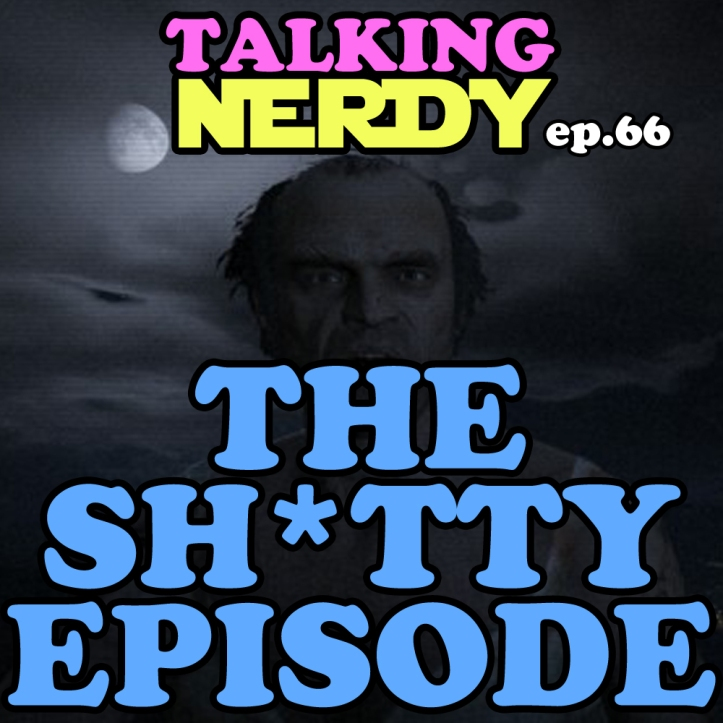 Ep_66_TheShittyEpisode